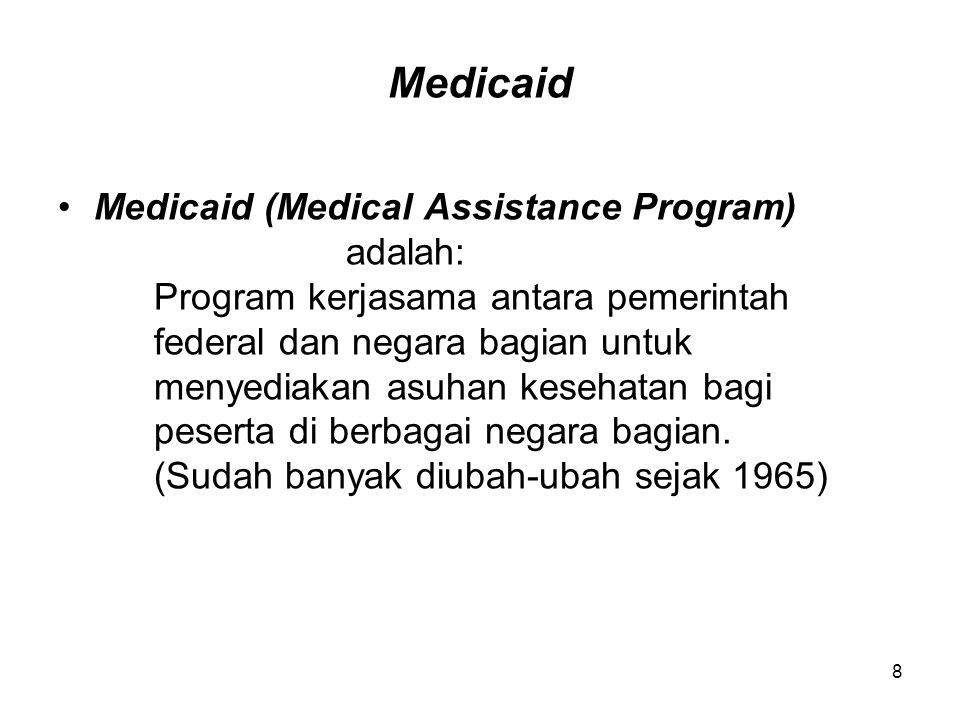 Medicaid Medicaid (Medical Assistance Program) adalah:
