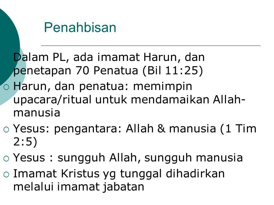 Penahbisan Dalam PL, ada imamat Harun, dan penetapan 70 Penatua (Bil 11:25)