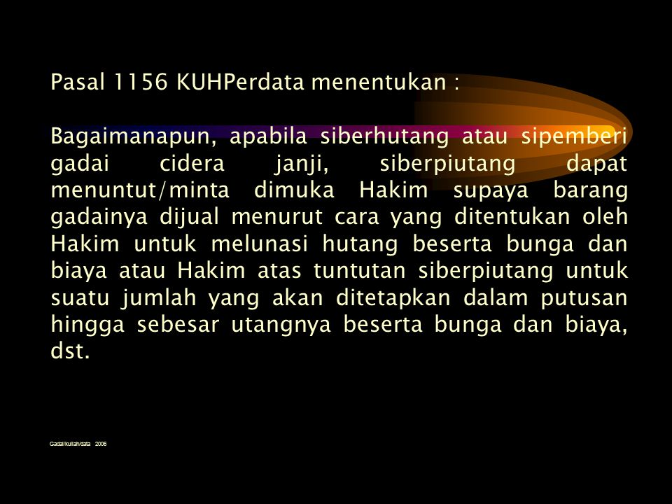 Pasal 1156 KUHPerdata menentukan :