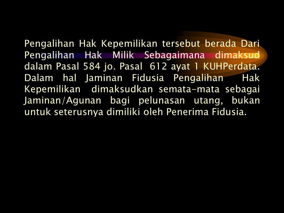 Pengalihan Hak Kepemilikan tersebut berada Dari Pengalihan Hak Milik Sebagaimana dimaksud dalam Pasal 584 jo.