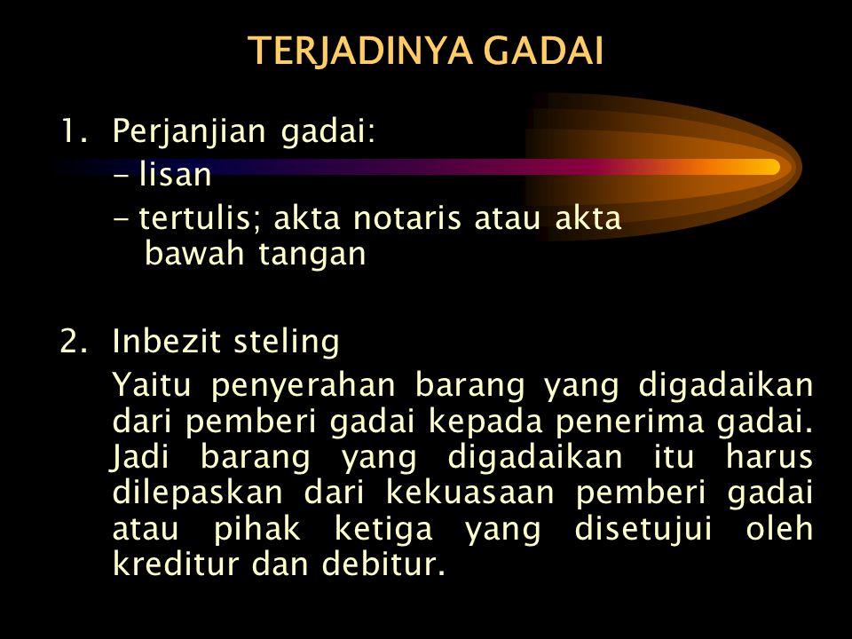 TERJADINYA GADAI 1. Perjanjian gadai: - lisan