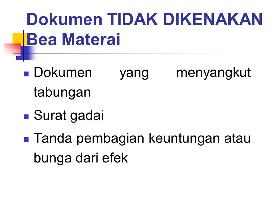 Dokumen TIDAK DIKENAKAN Bea Materai