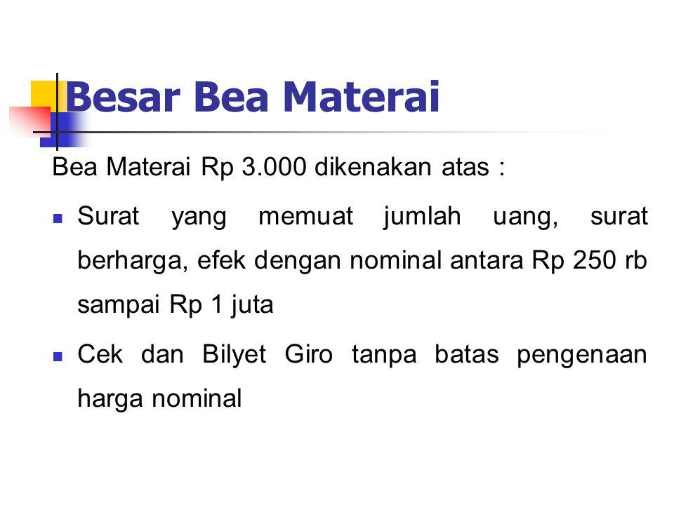 Besar Bea Materai Bea Materai Rp 3.000 dikenakan atas :