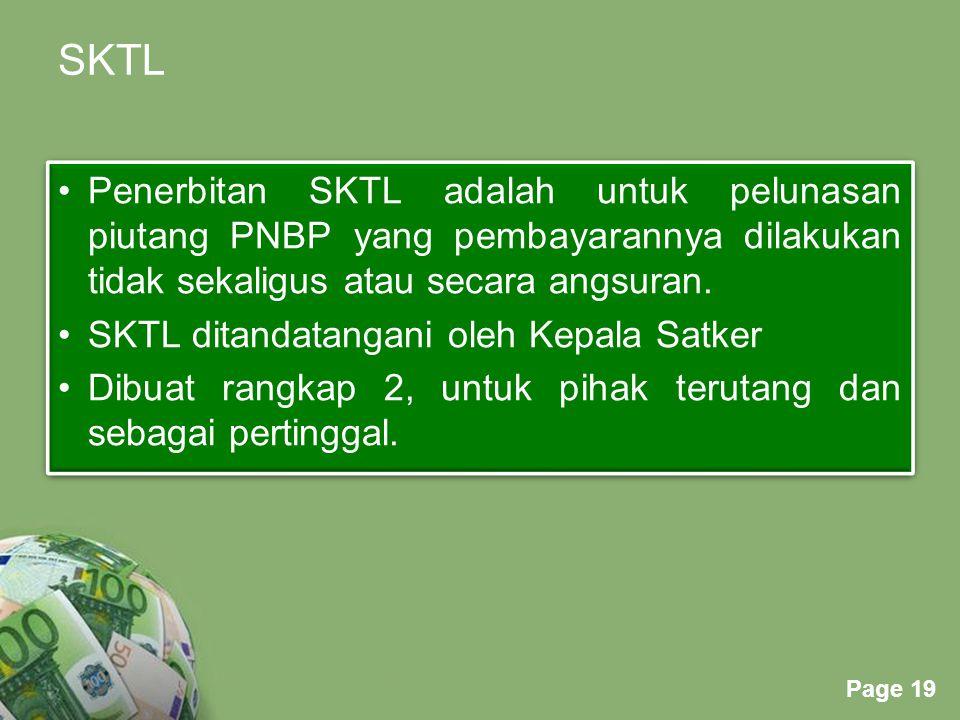 SKTL Penerbitan SKTL adalah untuk pelunasan piutang PNBP yang pembayarannya dilakukan tidak sekaligus atau secara angsuran.