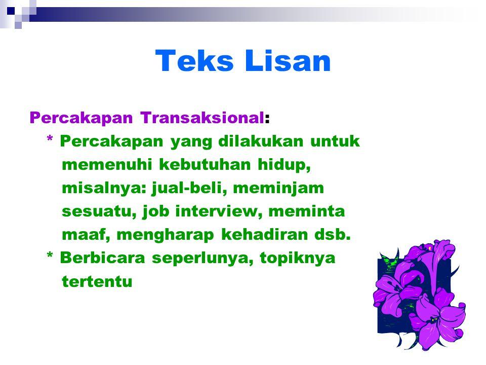 Teks Lisan Percakapan Transaksional: * Percakapan yang dilakukan untuk