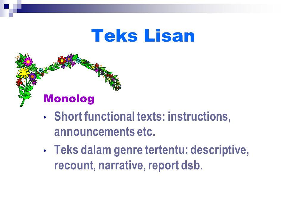 Teks Lisan Short functional texts: instructions, announcements etc.