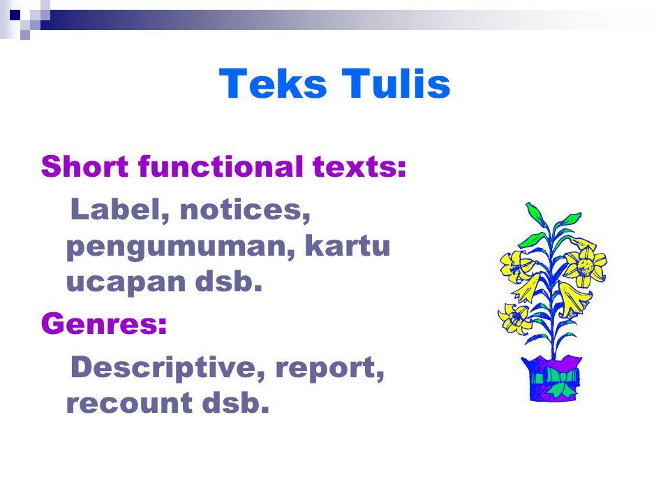 Teks Tulis Short functional texts: