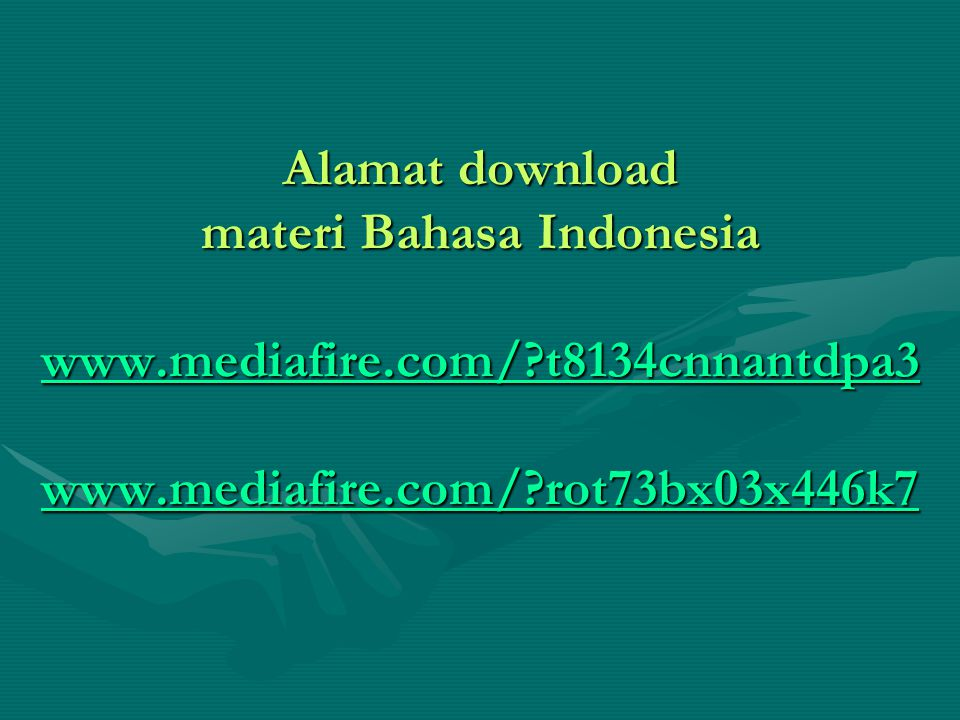 Alamat download materi Bahasa Indonesia www. mediafire. com/