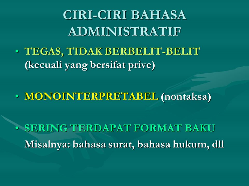 CIRI-CIRI BAHASA ADMINISTRATIF