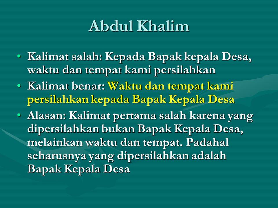 Abdul Khalim Kalimat salah: Kepada Bapak kepala Desa, waktu dan tempat kami persilahkan.