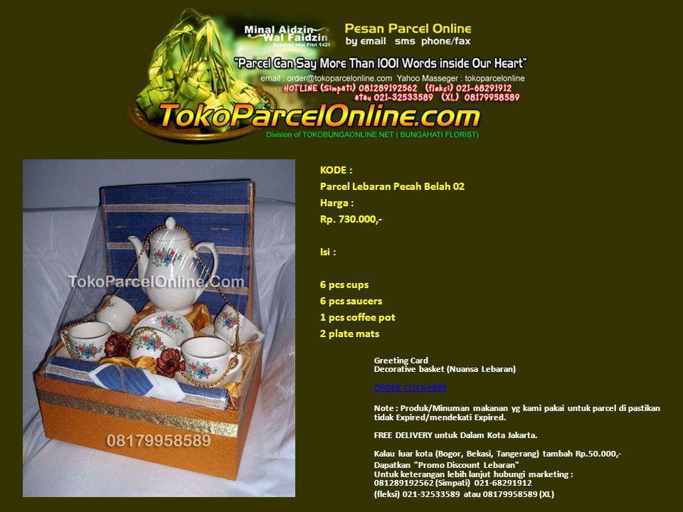 KODE : Parcel Lebaran Pecah Belah 02 Harga : Rp. 730