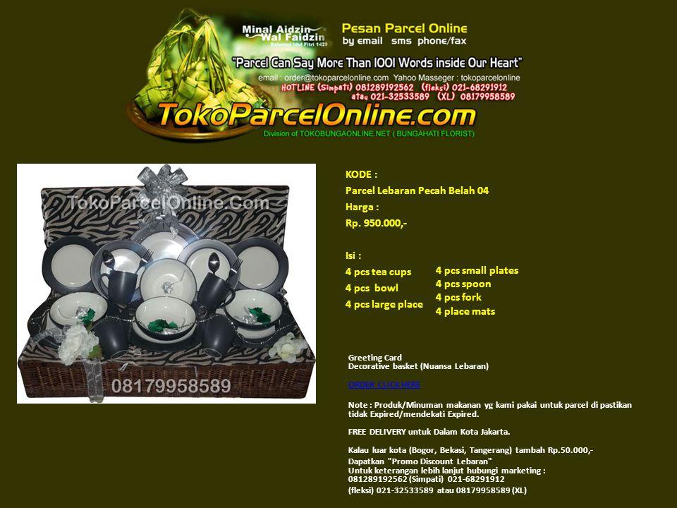 KODE : Parcel Lebaran Pecah Belah 04 Harga : Rp. 950