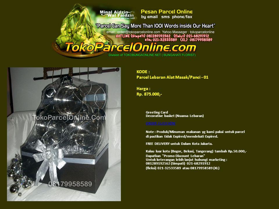 KODE : Parcel Lebaran Alat Masak/Panci - 01 Harga : Rp. 875.000,-