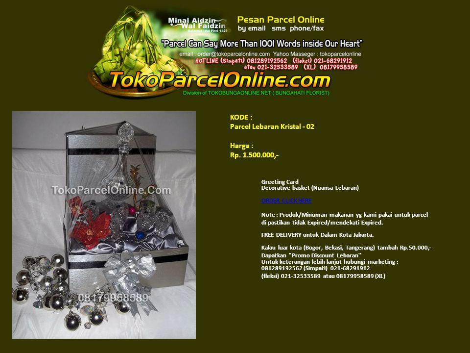 KODE : Parcel Lebaran Kristal - 02 Harga : Rp. 1.500.000,-