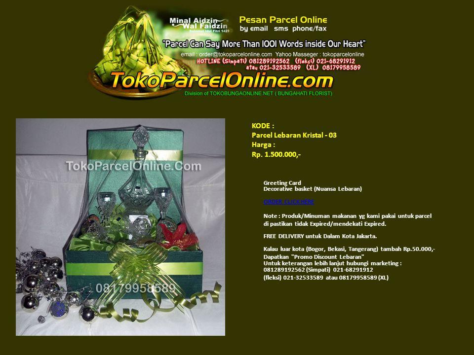 KODE : Parcel Lebaran Kristal - 03 Harga : Rp. 1.500.000,-