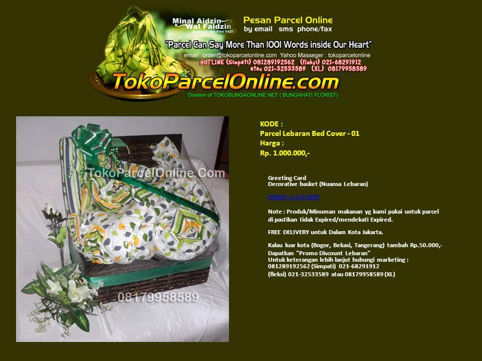KODE : Parcel Lebaran Bed Cover - 01 Harga : Rp. 1.000.000,-