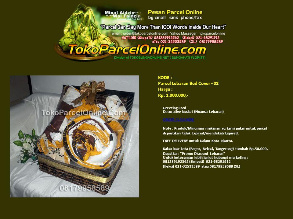 KODE : Parcel Lebaran Bed Cover - 02 Harga : Rp. 1.000.000,-