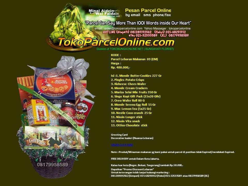 KODE : Parcel Lebaran Makanan 03 (EM) Harga : Rp. 400. 000,- Isi :1
