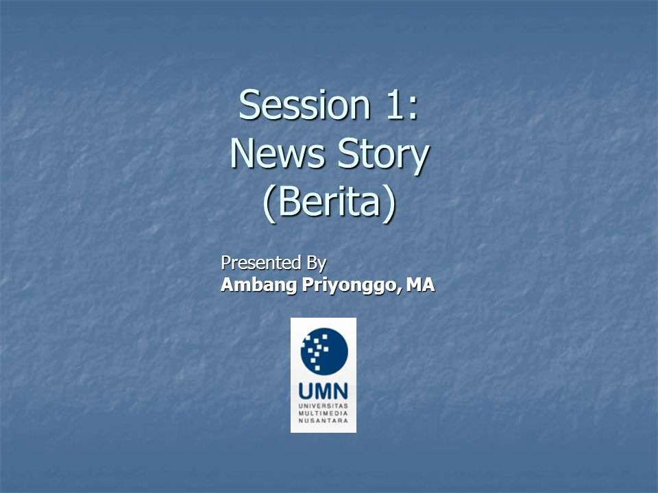 Session 1: News Story (Berita)