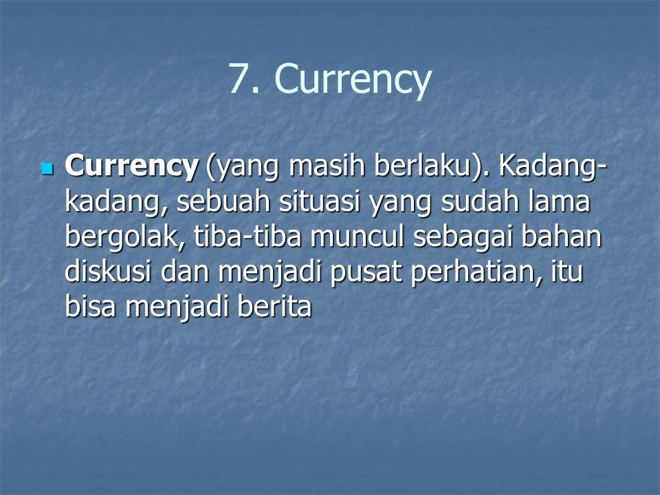 7. Currency