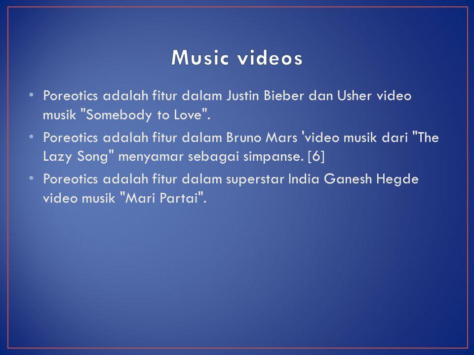 Music videos Poreotics adalah fitur dalam Justin Bieber dan Usher video musik Somebody to Love .