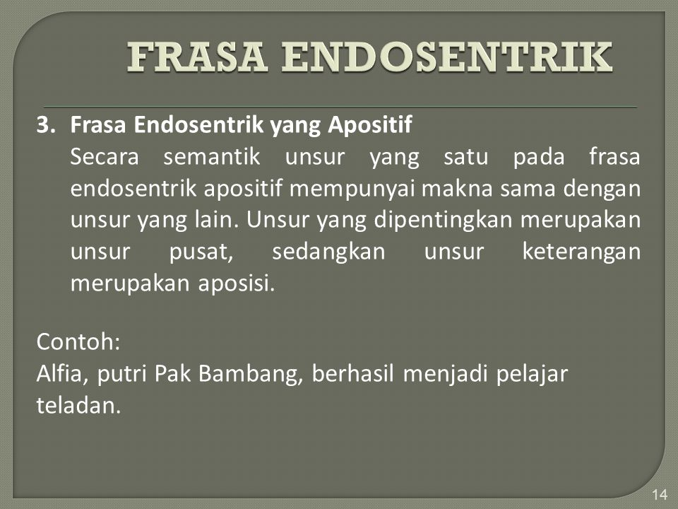 FRASA ENDOSENTRIK 3. Frasa Endosentrik yang Apositif