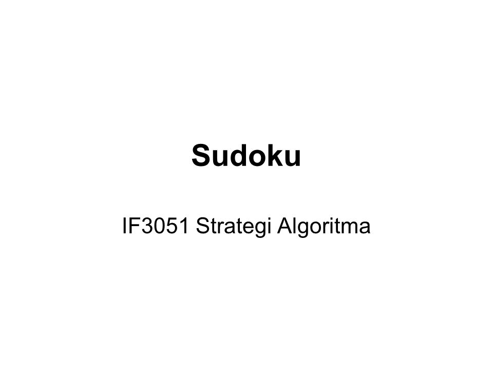 Sudoku IF3051 Strategi Algoritma