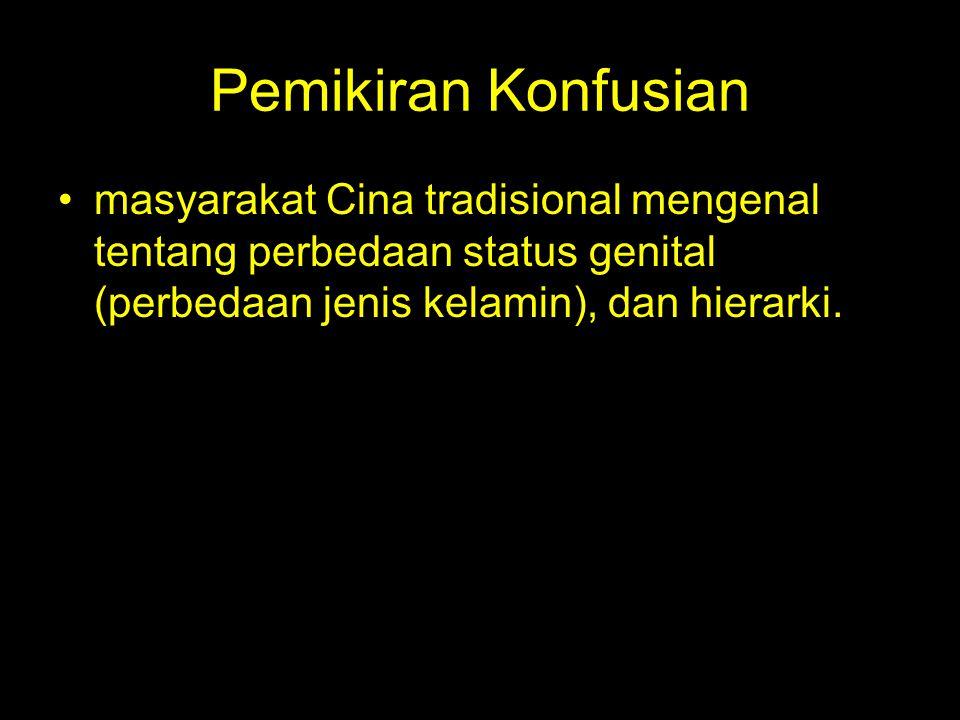 Pemikiran Konfusian masyarakat Cina tradisional mengenal tentang perbedaan status genital (perbedaan jenis kelamin), dan hierarki.