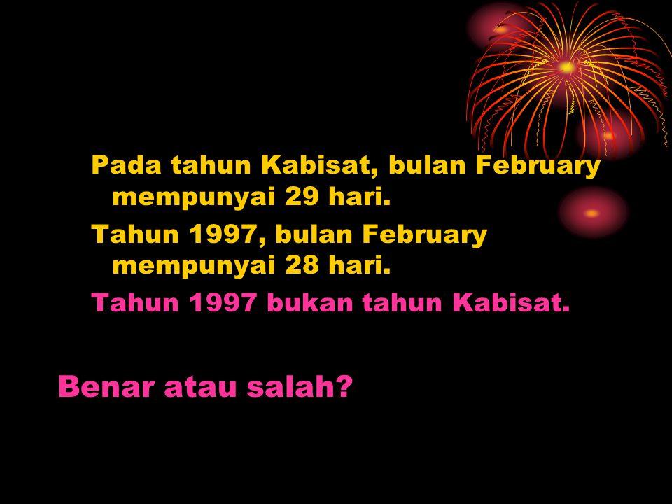 Pada tahun Kabisat, bulan February mempunyai 29 hari.