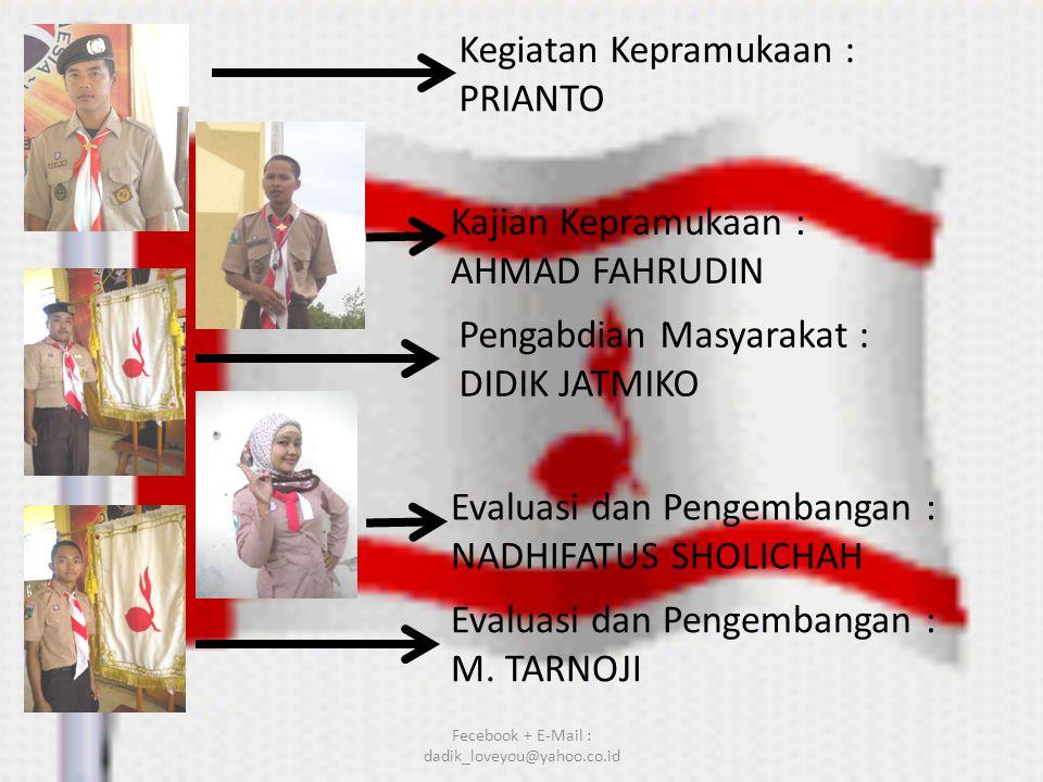 Fecebook + E-Mail : dadik_loveyou@yahoo.co.id