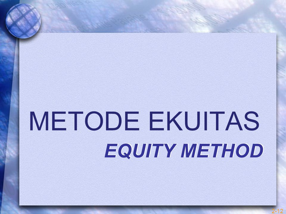 METODE EKUITAS EQUITY METHOD