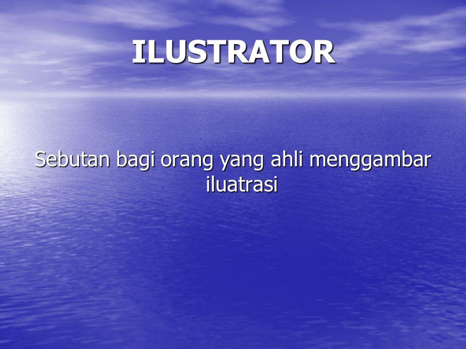Sebutan bagi orang yang ahli menggambar iluatrasi