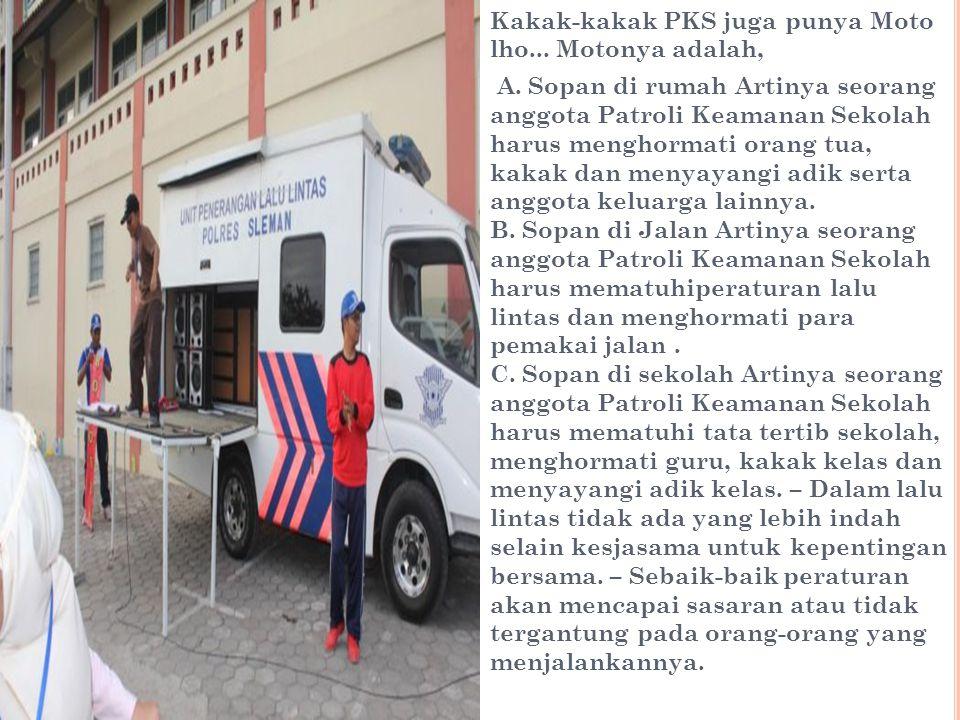 Kakak-kakak PKS juga punya Moto lho... Motonya adalah,
