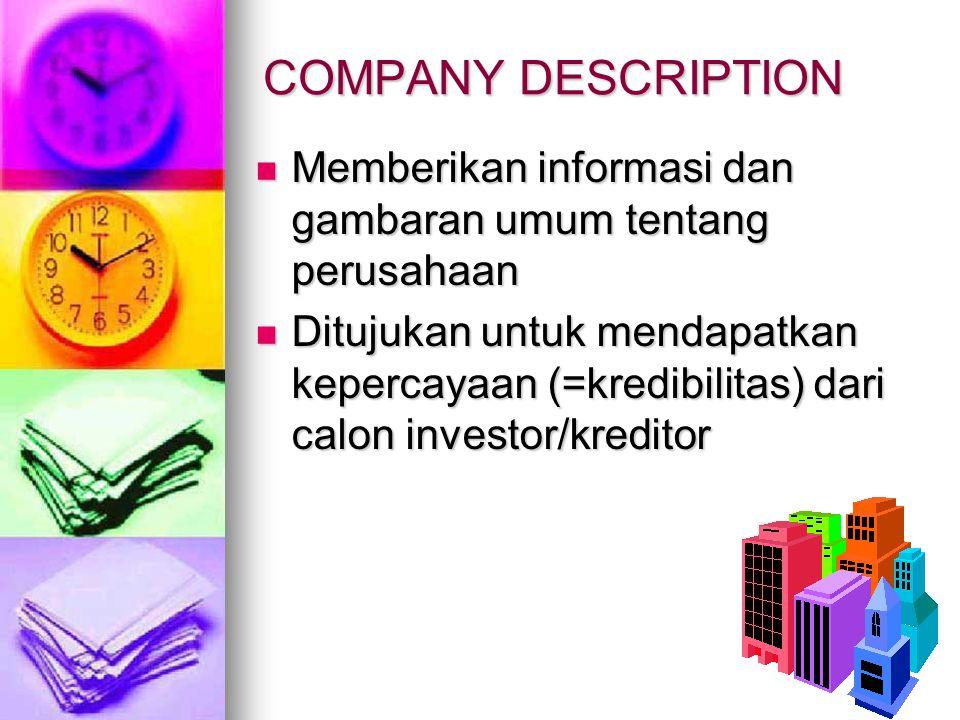COMPANY DESCRIPTION Memberikan informasi dan gambaran umum tentang perusahaan.