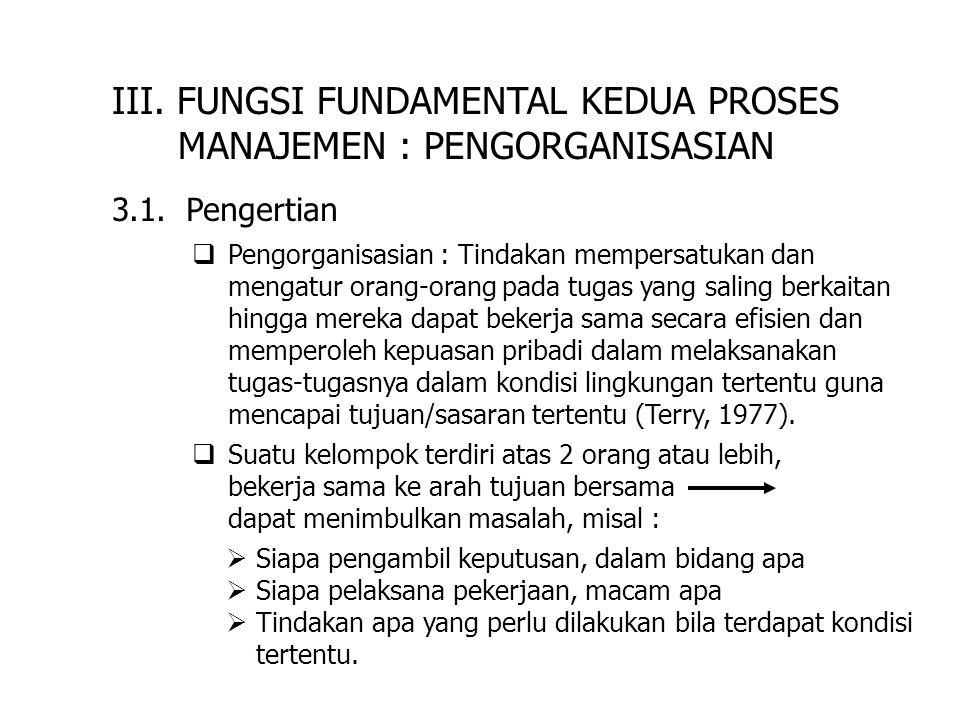 III. FUNGSI FUNDAMENTAL KEDUA PROSES MANAJEMEN : PENGORGANISASIAN
