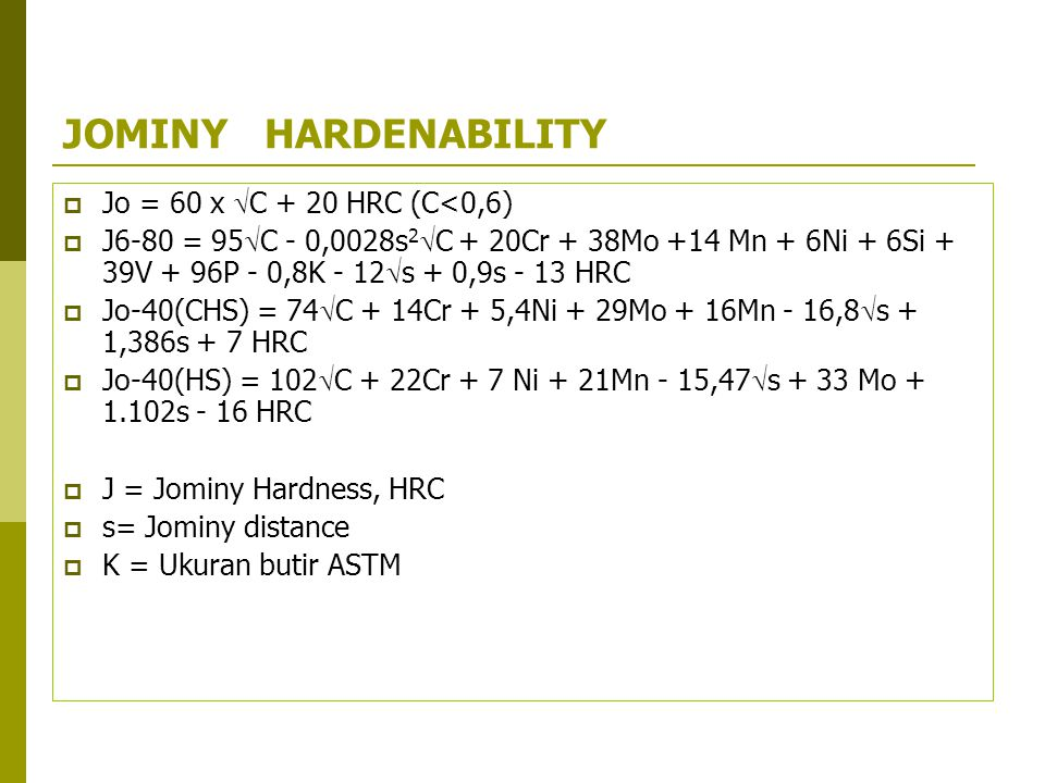 JOMINY HARDENABILITY Jo = 60 x C + 20 HRC (C<0,6)