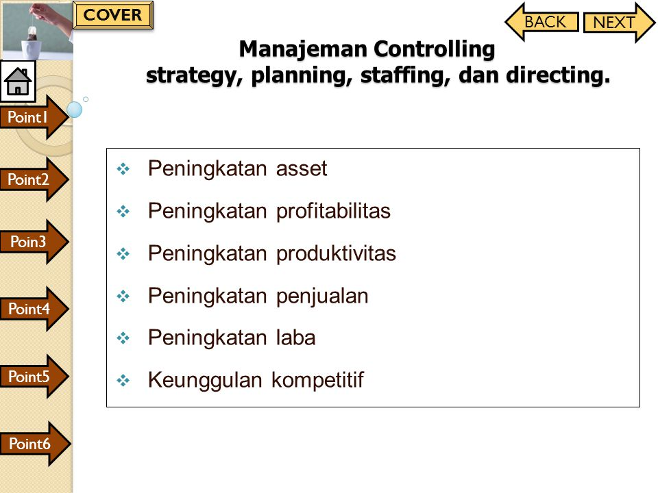 Manajeman Controlling strategy, planning, staffing, dan directing.