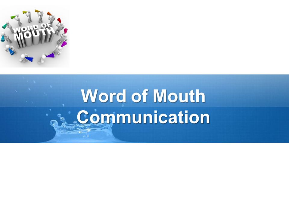 Word of Mouth Communication