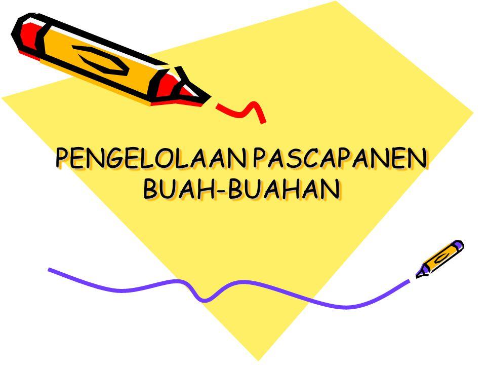 PENGELOLAAN PASCAPANEN BUAH-BUAHAN