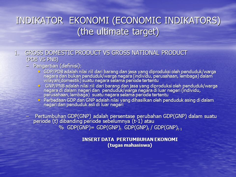 INDIKATOR EKONOMI (ECONOMIC INDIKATORS) (the ultimate target)