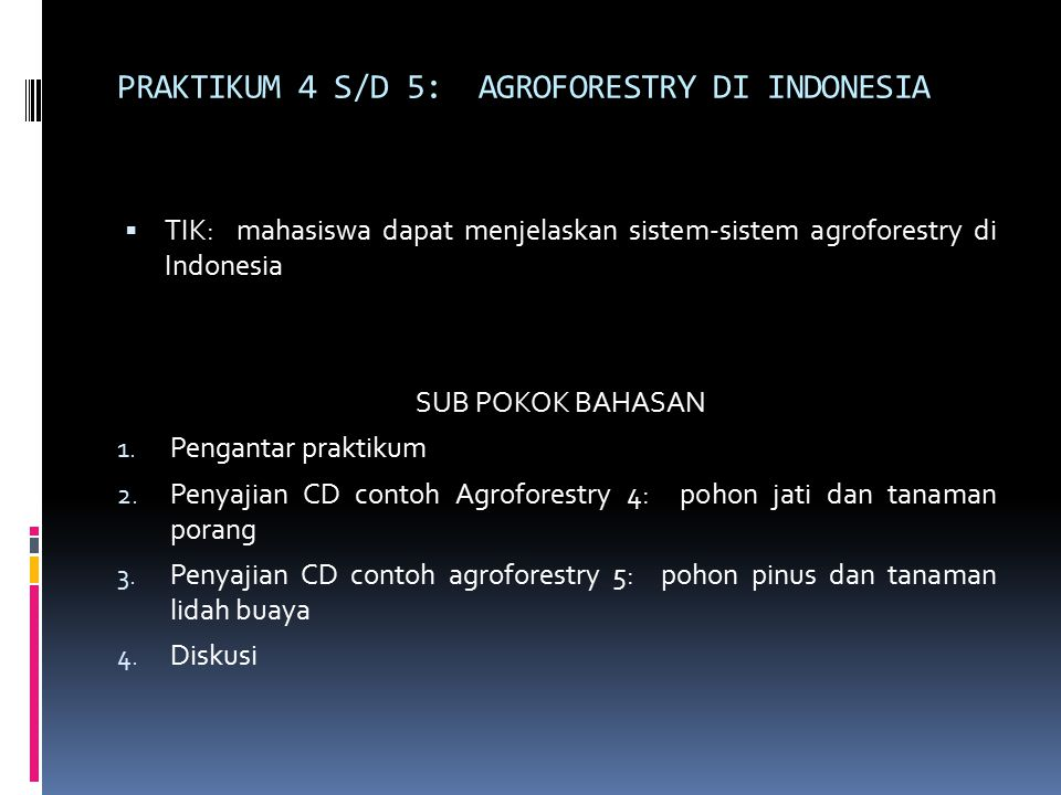 PRAKTIKUM 4 S/D 5: AGROFORESTRY DI INDONESIA