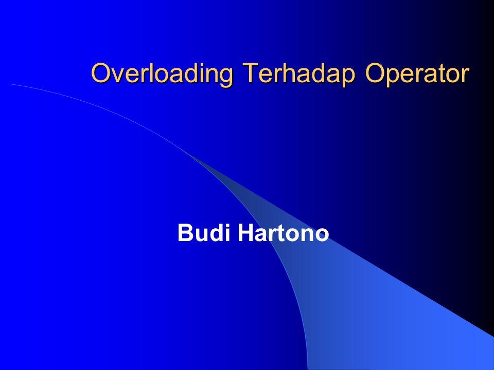 Overloading Terhadap Operator