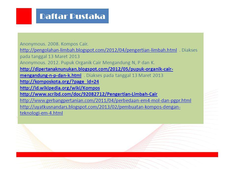 Daftar Pustaka Anonymous. 2008. Kompos Cair.