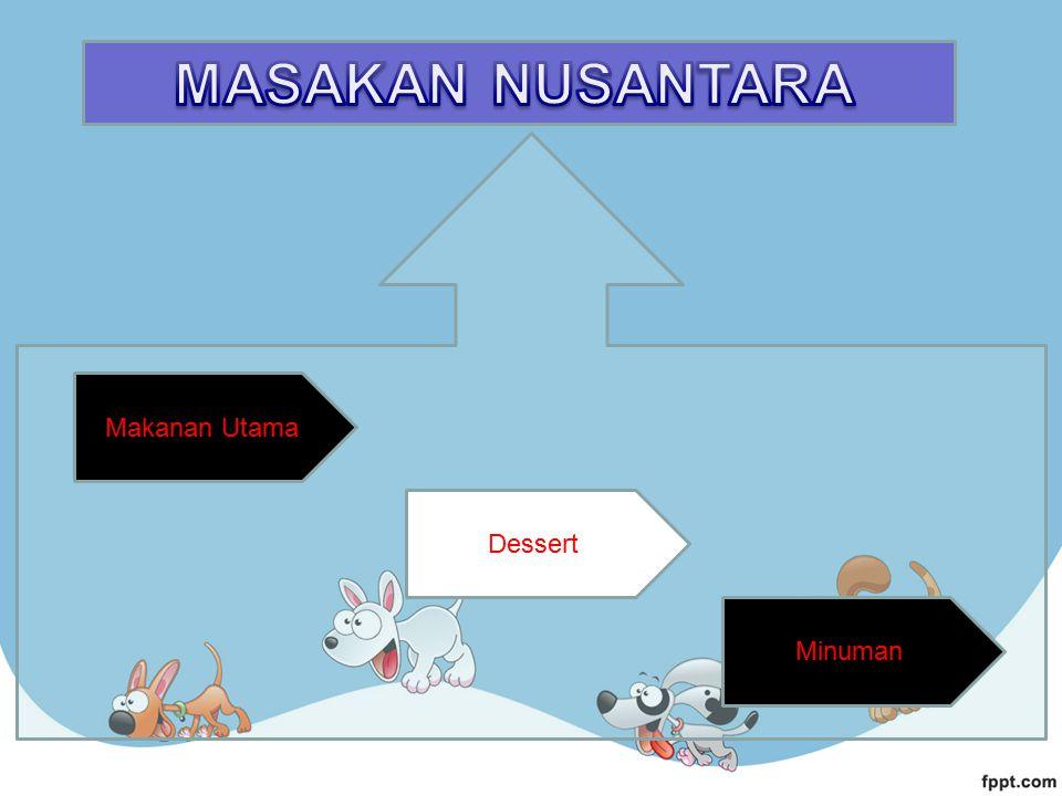 MASAKAN NUSANTARA Makanan Utama Dessert Minuman