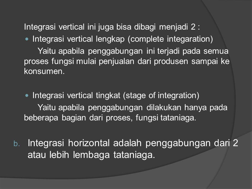 Integrasi vertical ini juga bisa dibagi menjadi 2 :