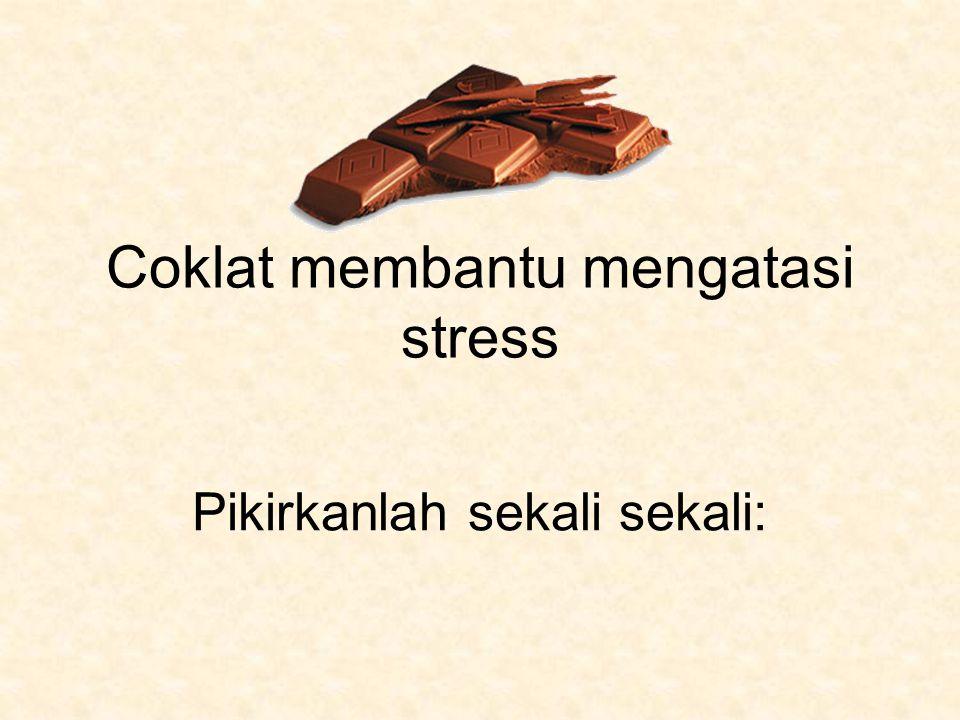 Coklat membantu mengatasi stress
