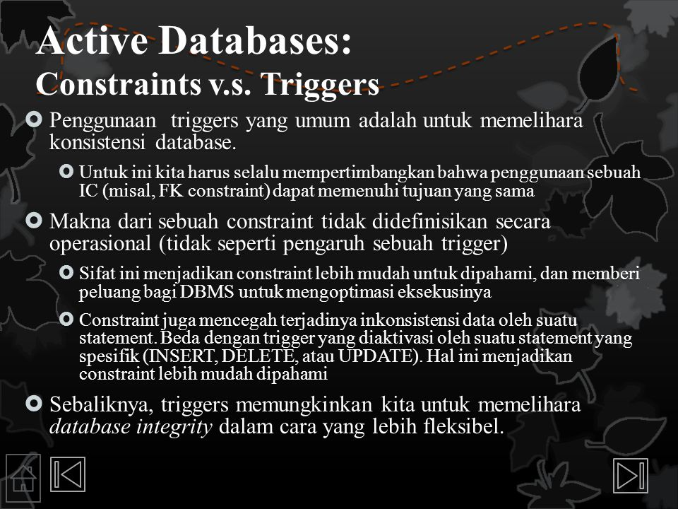 Active Databases: Constraints v.s. Triggers