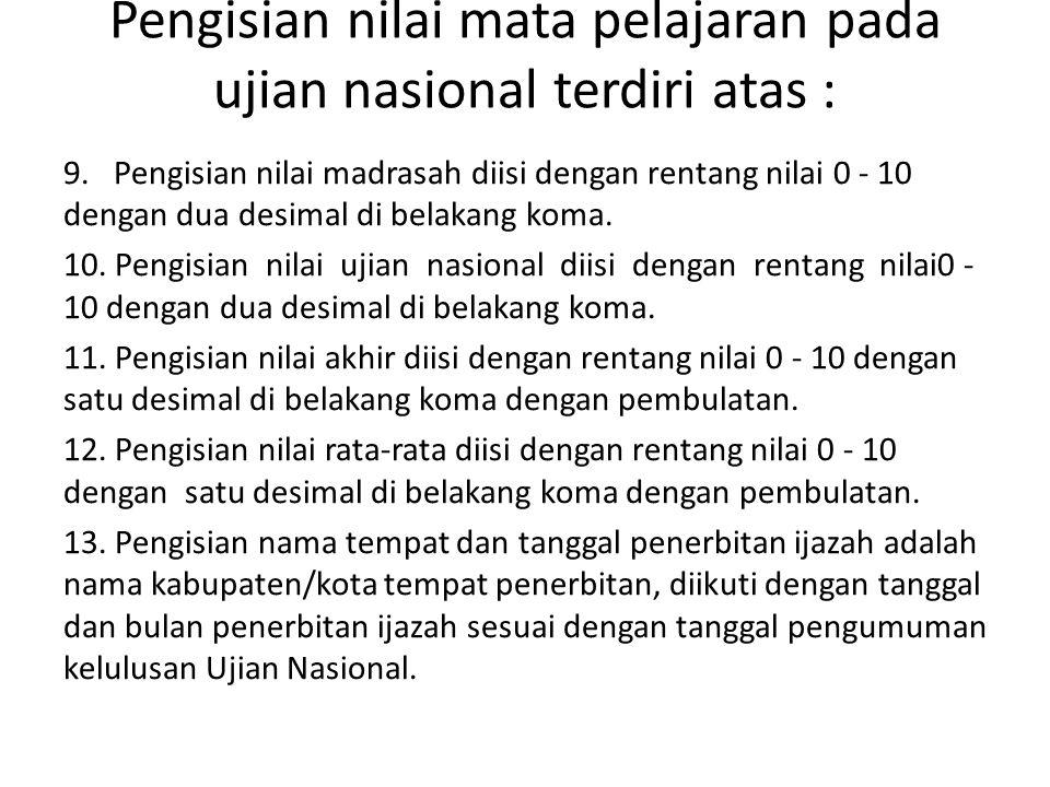 Pengisian nilai mata pelajaran pada ujian nasional terdiri atas :