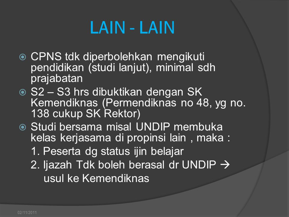 LAIN - LAIN CPNS tdk diperbolehkan mengikuti pendidikan (studi lanjut), minimal sdh prajabatan.