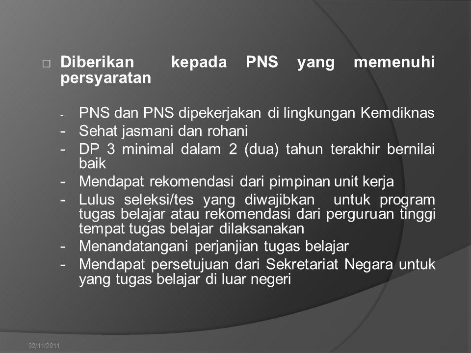 □ Diberikan kepada PNS yang memenuhi persyaratan